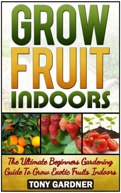 Grow Fruit Indoors