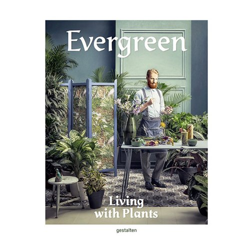 Evergreen: Living with Plants בהוצאת Gestalten -ללכלך את הידיים למען חזון ירוק